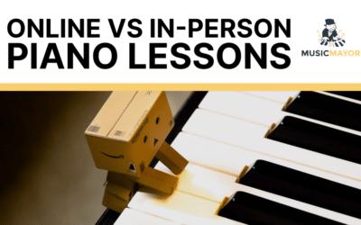 Online Vs In Person Piano Lessons