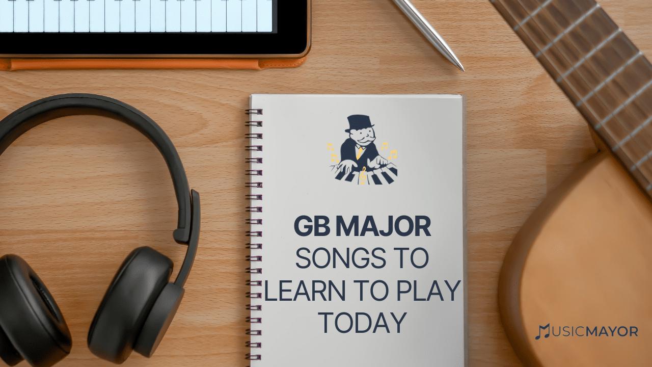 Gb Major Songs