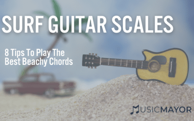 Surf Guitar Scales: 8 Tips To Play The Best Beachy Chords