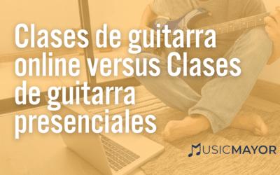 Clases de guitarra online versus Clases de guitarra presenciales