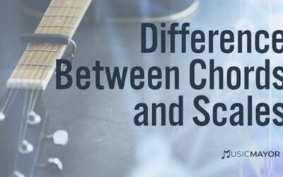 Differences Between Scales and Chords: 11 Questions to Understand The Difference
