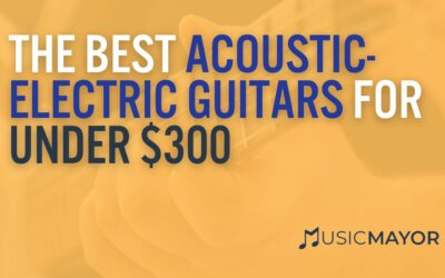 Reviewed: Best Acoustic Electric Guitar Under $300